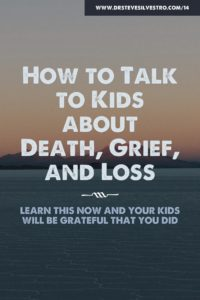 how to talk to kids about death, grief, and loss