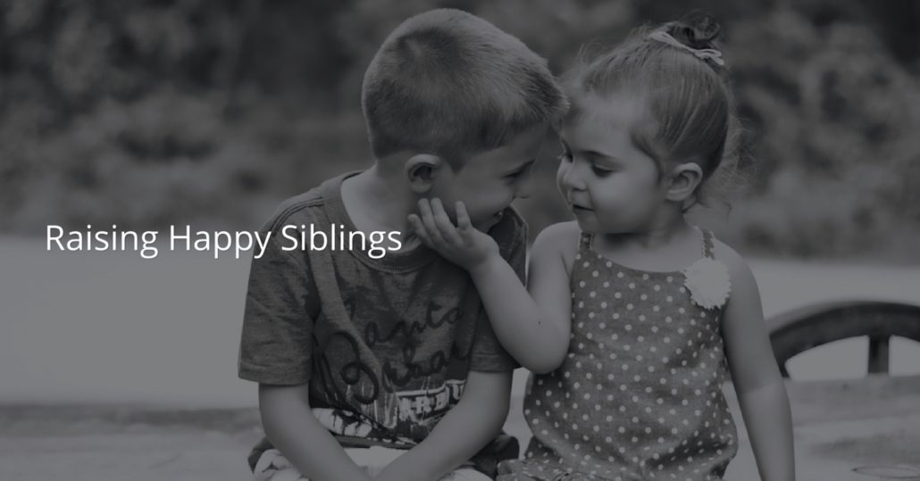 Raising Happy Siblings
