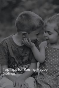 Top Tips for Raising Happy Siblings