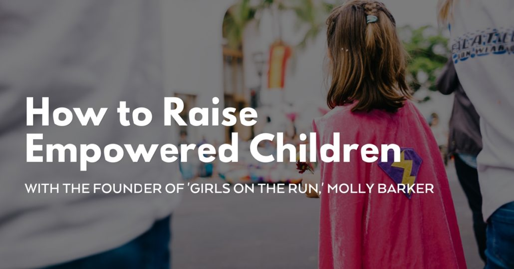 How to Raise Empowered Children