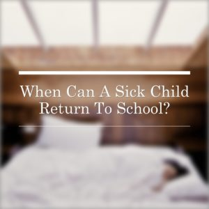 when can a sick child return to school