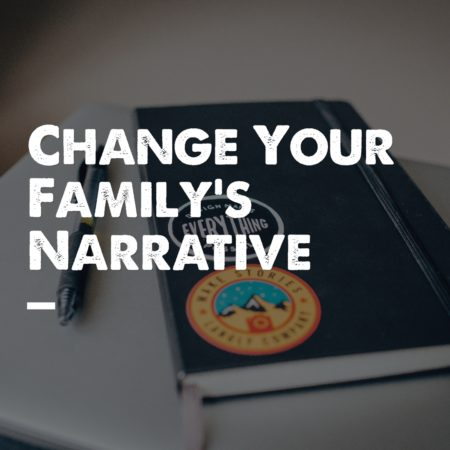 change-your-familys-narrative-square