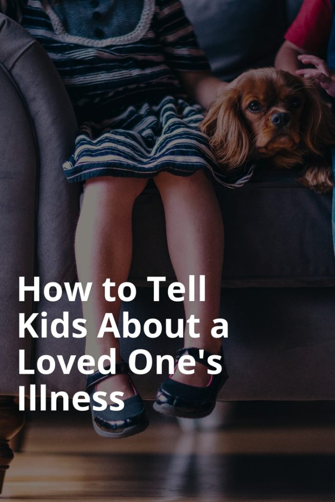 How to Tell Kids About a Loved One's Illness