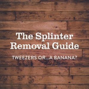 The Splinter Removal Guide