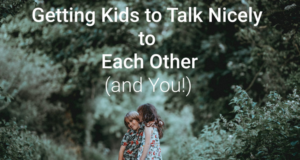 Getting Kids to Talk Nicely To Each Other