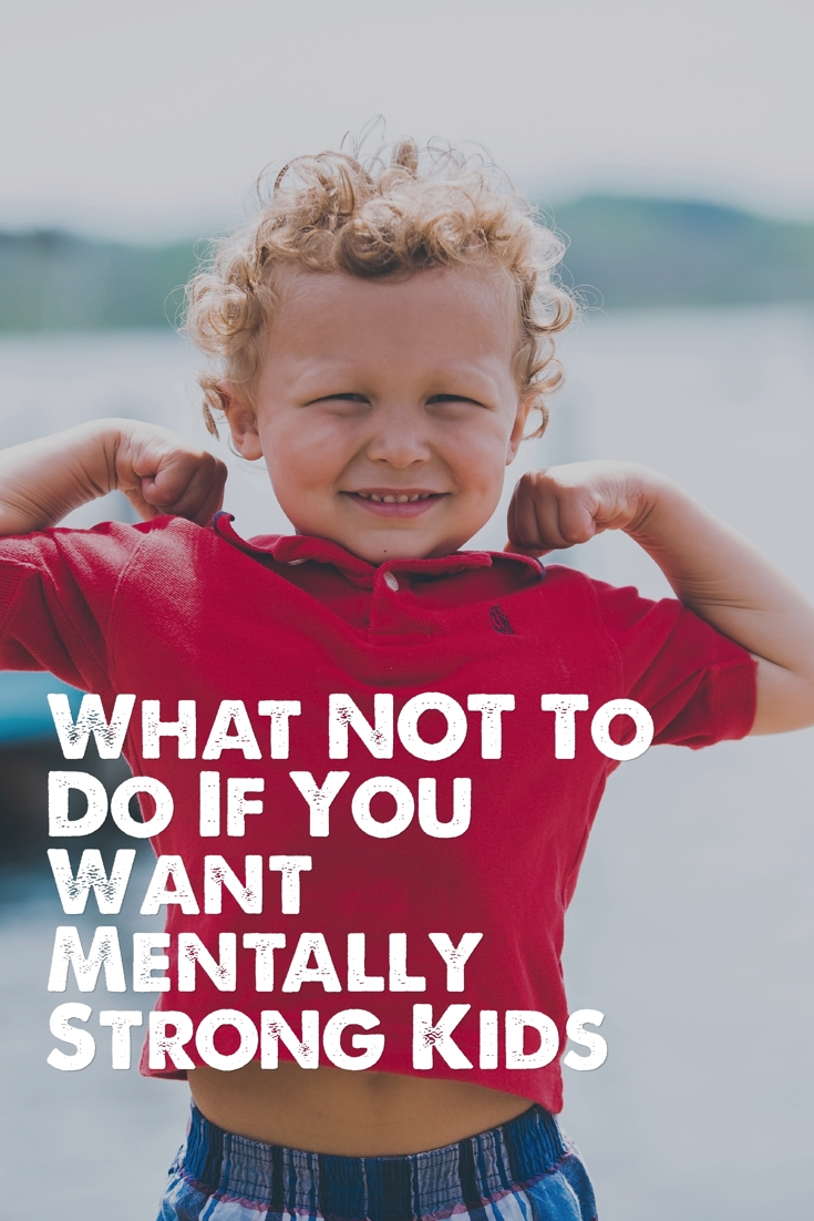 Things Mentally Strong Parents Don't Do