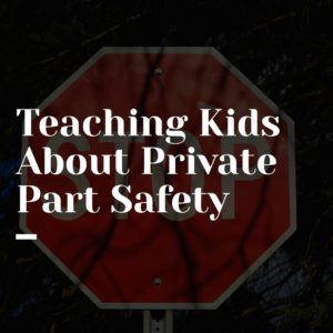 teaching kids about private part safety