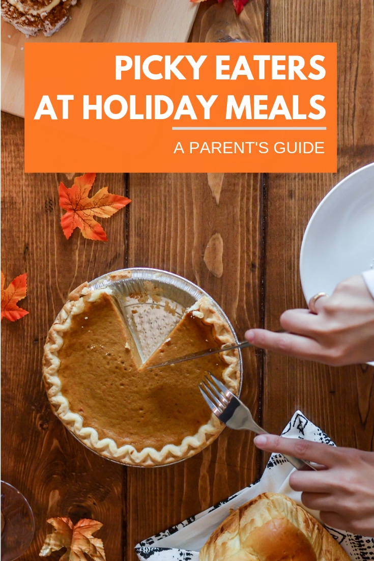 Picky Eaters at Holiday Meals