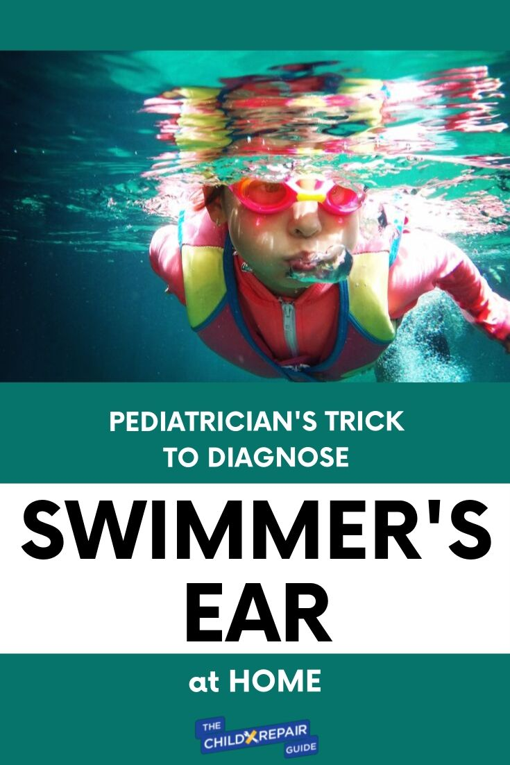 Swimmer\'s Ear Remedy - Pediatricians use this simple trick to diagnose swimmer\'s ear in seconds--now you can learn it to diagnose swimmer\'s ear at home. PLUS tips for treatment & prevention! #swimmersear #swimmerear #pediatrician #parentingtips #parentingexpert #pediatriciansecrets #pool #swimming #swimmer