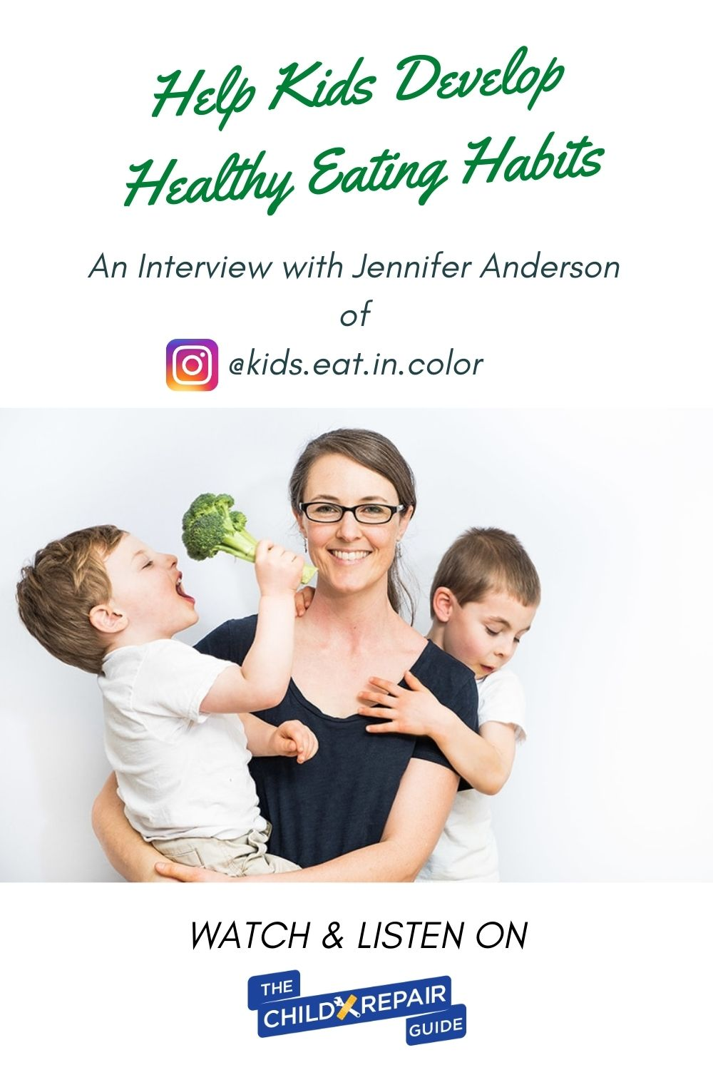 Developing Healthy Eating Habits at Any Age - with Jennifer Anderson of @kids.eat.in.color